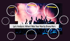 Lyric Analysis: When I Was Your Man by Bruno Mars