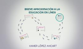 BREVE APROXIMACIÓN A LA EDUCACIÓN EN LÍNEA