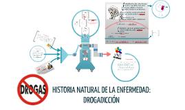 Copy of Copy of HISTORIA NATURAL DE LA ENFERMEDAD: DROGADICCIÓN