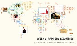 WEEK 9: RAPPERS & ZOMBIES