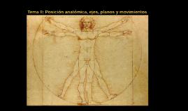 Tema II: Posición anatómica, ejes, planos y movimientos