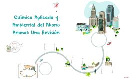 Copy of Química Aplicada y Ambiental del Abono Animal: Una Revisión