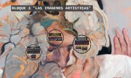 """BLOQUE 3 """"LAS IMÁGENES ARTÍSTICAS"""""""