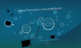 Copy of MANEJO DEFENSIVO CONCIENTIZACION