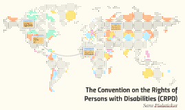 The Convention on the Rights of Persons with Disabillities