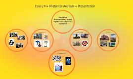 Essay # 4 Rhetorical Analysis + Presentation