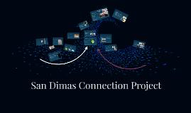 San Dimas Connection Project