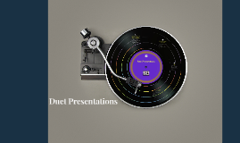 Duet Presentations