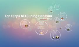 Ten Steps to Guiding Behavior