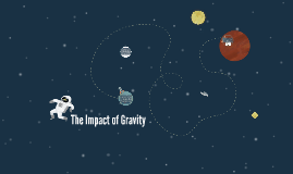 The Impact of Gravity