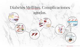 Diabetes Mellitus. Complicaciones agudas.