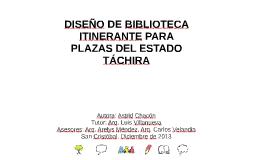 DISEÑO DE BIBLIOTECA ITINERANTE PARA PLAZAS DEL ESTADO TÁCHI