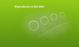 Bio producten en Biolabel