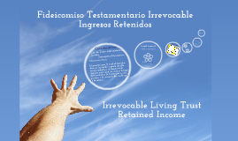 Irrevocable Living Trust Retained Income