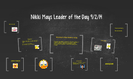 Nikki Mays Leader of the Day 9/2/14