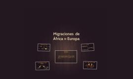 """""""La migracion de africanos a europa  tiene  como objetivo me"""