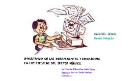IMPORTANCIA DE LAS HERRAMIENTAS TECNOLÓGICAS EN LAS ESCUELAS