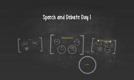 Speech and Debate Day 1