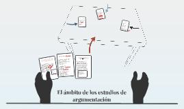 El ambito de los estudios de argumentacion