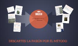 DESCARTES: LA PASIÓN POR EL MÉTODO