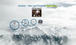 Copy of Fuxion - Una oportunidad Increible