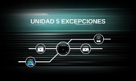 UNIDAD 5 EXCEPCIONES