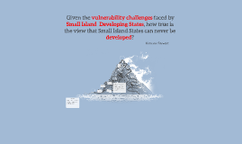 Copy of  Given the vulnerability challenges faced by Small Island St
