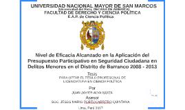 presentacion  Nivel de Eficacia Alcanzado en la Aplicación del Presupuesto Participativo en Seguridad Ciudadana en Delitos Menores en el Distrito de Barranco 2008 - 2013