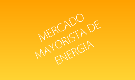 MERCADO MAYORISTA DE ENERGIS