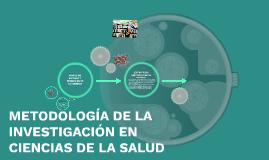 METODOLOGÍA DE LA INVESTIGACION EN CIENCIAS DE LA SALUD