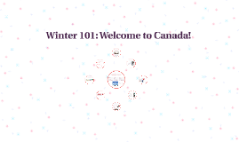Winter 101: Welcome to Canada!