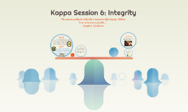 Kappa Session 6: Integrity