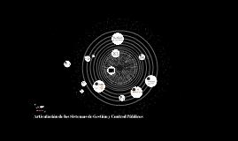 6. Articulación de los Sistemas de Gestión y Control Públicos