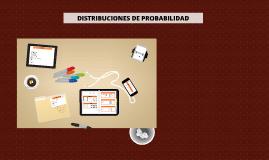 Copy of DISTRIBUCIONES DE PROBABILIDAD