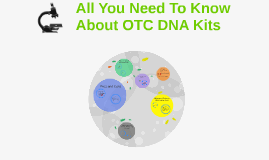 All You Need To Know About OTC DNA Kits
