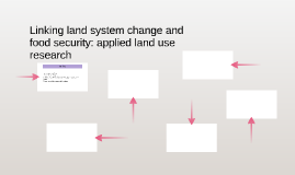 Linking land system change and food security