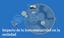 Copy of Impacto de la homosexualidad en la sociedad