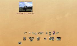 Malfunction Junction