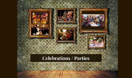Celebrations / Parties