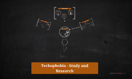 Techophobia - Study and Research