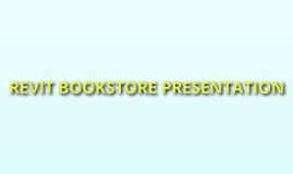 REVIT BOOKSTORE FINAL PRESENTATION