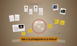 Copy of Copy of ¿Qué es la patologización en la infancia?