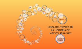 Copy of Copy of LINEA DEL TIEMPO DE LA HISTORIA DE MEXICO 1854-1867