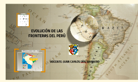 Copy of EVOLUCIÓN DE LAS FRONTERAS DEL PERÚ