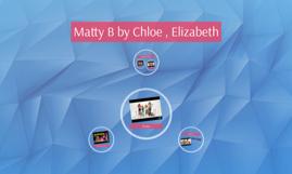 Matty B by Chloe , Elizabeth