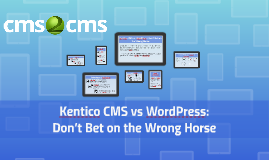 Kentico CMS vs WordPress: Don't Bet on the Wrong Horse