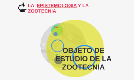 LA  EPISTEMOLOGIA Y LA ZOOTECNIA