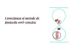 Coroziunea si metode de protectie anti-croziva