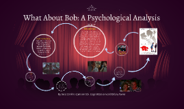 Copy of What About Bob: A Psychological Analysis