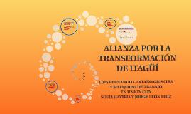 ALIANZA POR LA TRANSFORMACIÓN DE ITAGÜÍ